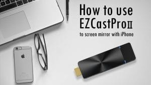 iPhone wireless presentation with EZCast Pro II